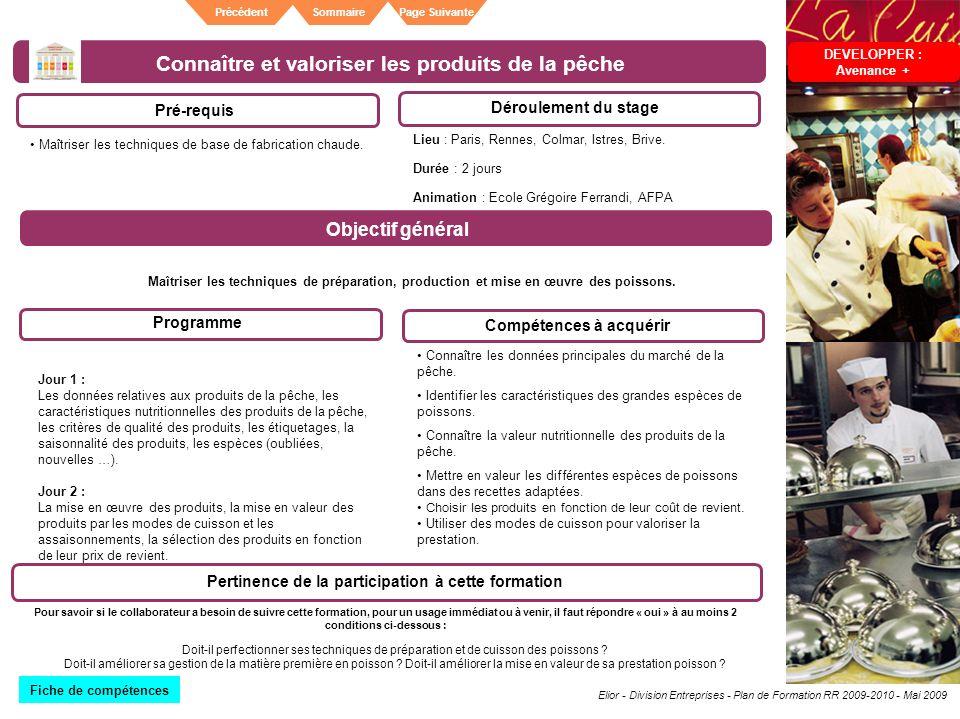 Elior - Division Entreprises - Plan de Formation RR 2009-2010 - Mai 2009 SommairePrécédentPage Suivante Connaître et valoriser les produits de la pêch