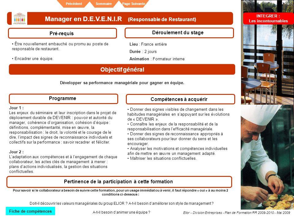 Elior - Division Entreprises - Plan de Formation RR 2009-2010 - Mai 2009 SommairePrécédentPage Suivante Manager en D.E.V.E.N.I.R (Responsable de Resta