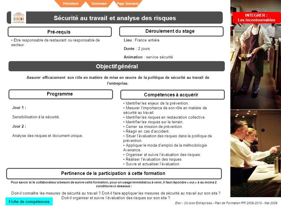 Elior - Division Entreprises - Plan de Formation RR 2009-2010 - Mai 2009 SommairePrécédentPage Suivante Sécurité au travail et analyse des risques Pré