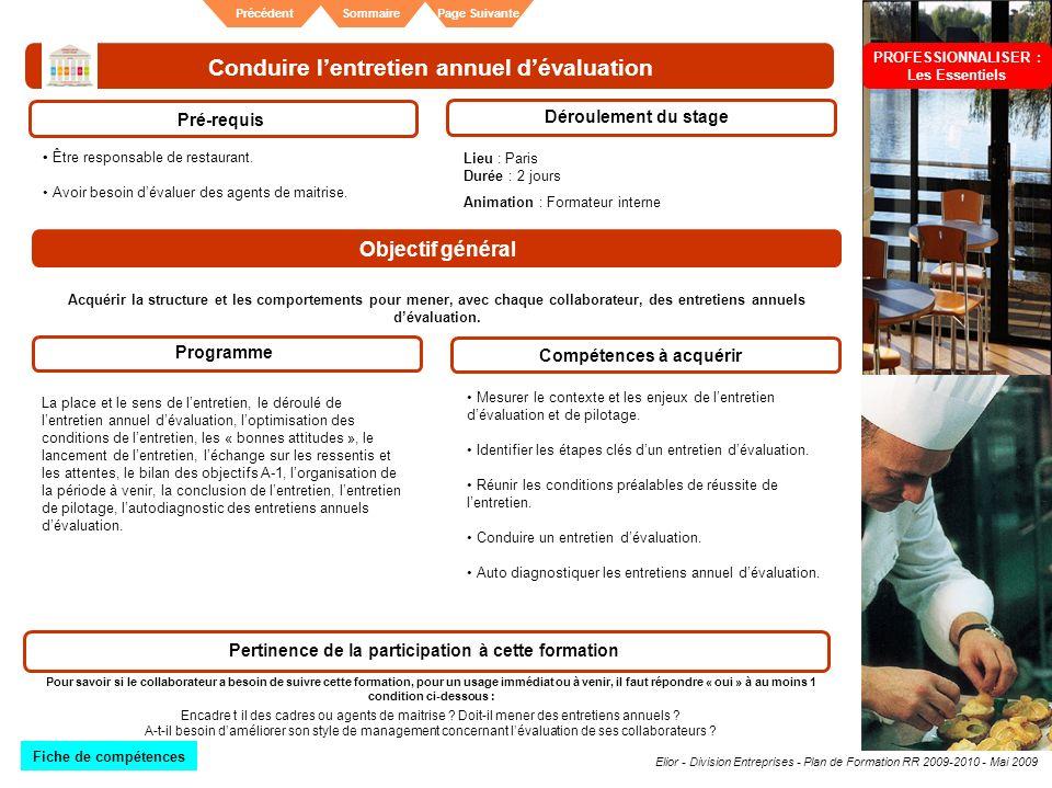 Elior - Division Entreprises - Plan de Formation RR 2009-2010 - Mai 2009 SommairePrécédentPage Suivante Conduire lentretien annuel dévaluation Pré-req