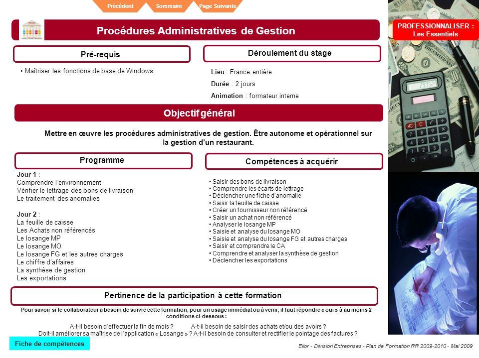 Elior - Division Entreprises - Plan de Formation RR 2009-2010 - Mai 2009 SommairePrécédentPage Suivante Procédures Administratives de Gestion Pré-requ