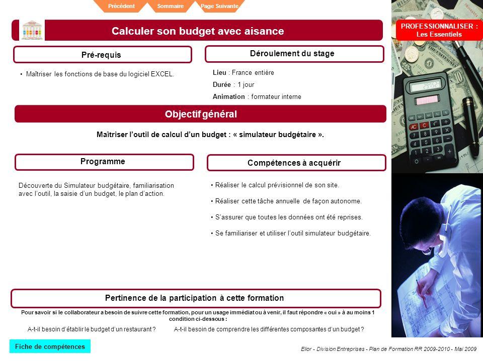 Elior - Division Entreprises - Plan de Formation RR 2009-2010 - Mai 2009 SommairePrécédentPage Suivante Calculer son budget avec aisance Pré-requis Dé