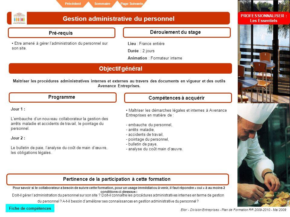 Elior - Division Entreprises - Plan de Formation RR 2009-2010 - Mai 2009 SommairePrécédentPage Suivante Gestion administrative du personnel Pré-requis