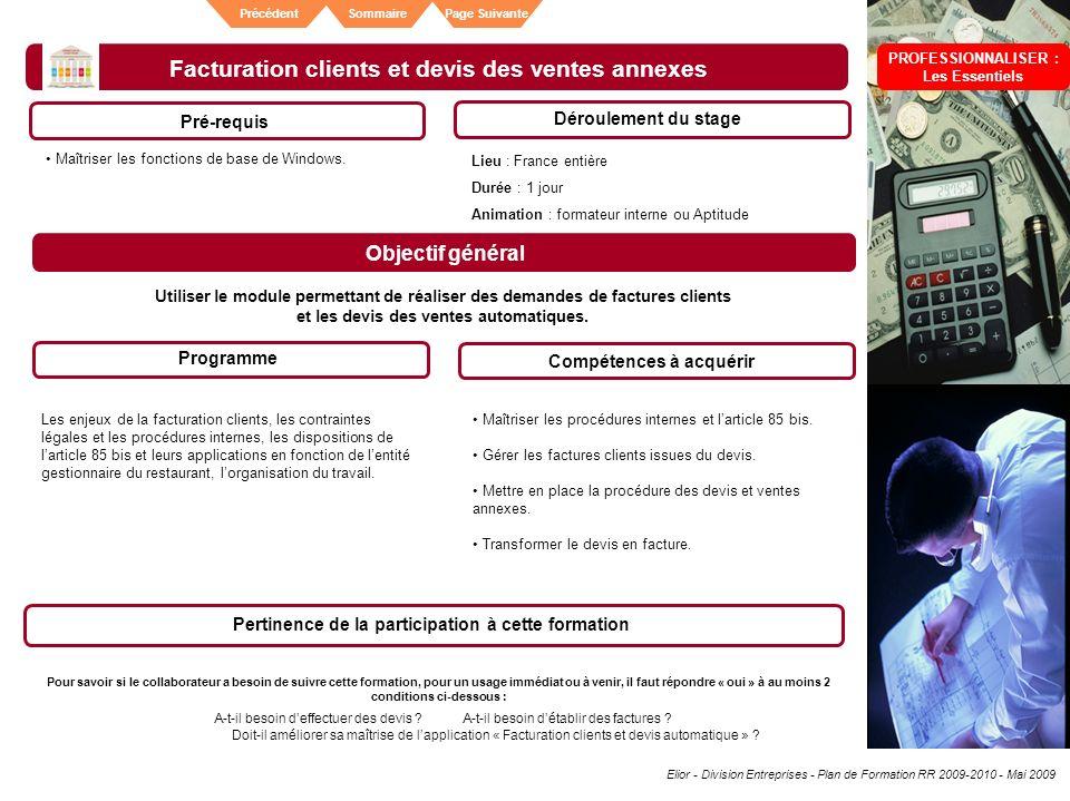 Elior - Division Entreprises - Plan de Formation RR 2009-2010 - Mai 2009 SommairePrécédentPage Suivante Facturation clients et devis des ventes annexe