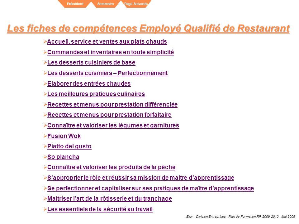 Elior - Division Entreprises - Plan de Formation RR 2009-2010 - Mai 2009 SommairePrécédentPage Suivante Donnez du goût à vos formations .