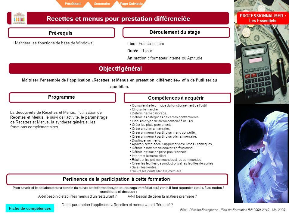 Elior - Division Entreprises - Plan de Formation RR 2009-2010 - Mai 2009 SommairePrécédentPage Suivante Recettes et menus pour prestation différenciée