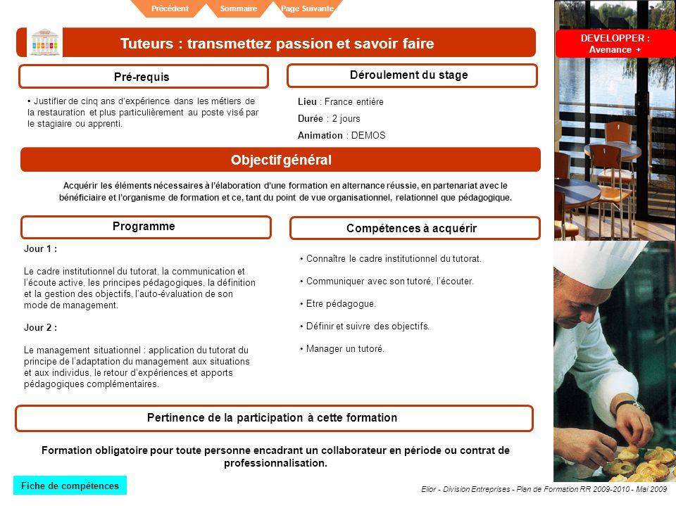 Elior - Division Entreprises - Plan de Formation RR 2009-2010 - Mai 2009 SommairePrécédentPage Suivante Tuteurs : transmettez passion et savoir faire