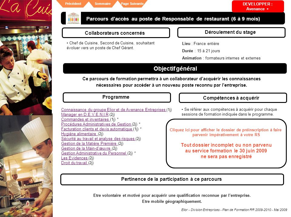 Elior - Division Entreprises - Plan de Formation RR 2009-2010 - Mai 2009 SommairePrécédentPage Suivante Ce parcours de formation permettra à un collab