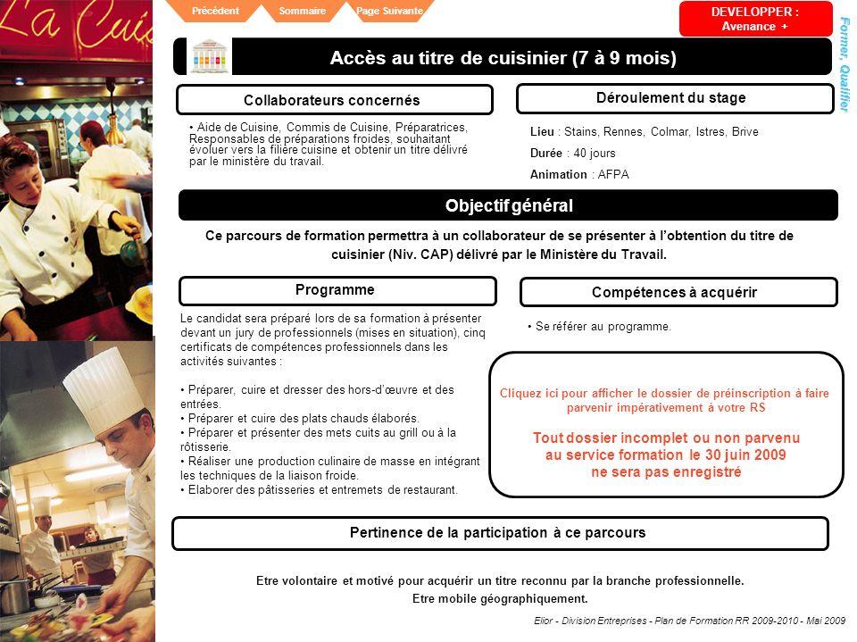 Elior - Division Entreprises - Plan de Formation RR 2009-2010 - Mai 2009 SommairePrécédentPage Suivante Accès au titre de cuisinier (7 à 9 mois) Colla