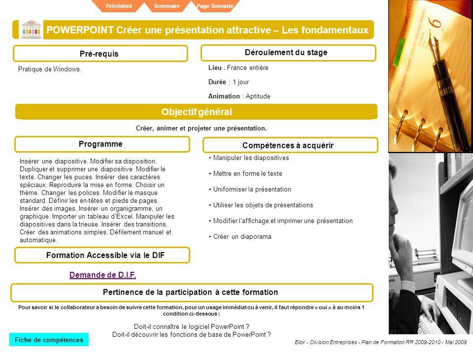 Elior - Division Entreprises - Plan de Formation RR 2009-2010 - Mai 2009 SommairePrécédentPage Suivante POWERPOINT Créer une présentation attractive –