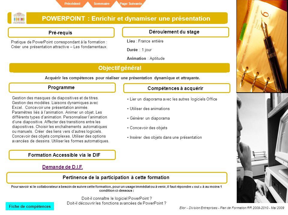 Elior - Division Entreprises - Plan de Formation RR 2009-2010 - Mai 2009 SommairePrécédentPage Suivante POWERPOINT : Enrichir et dynamiser une présent