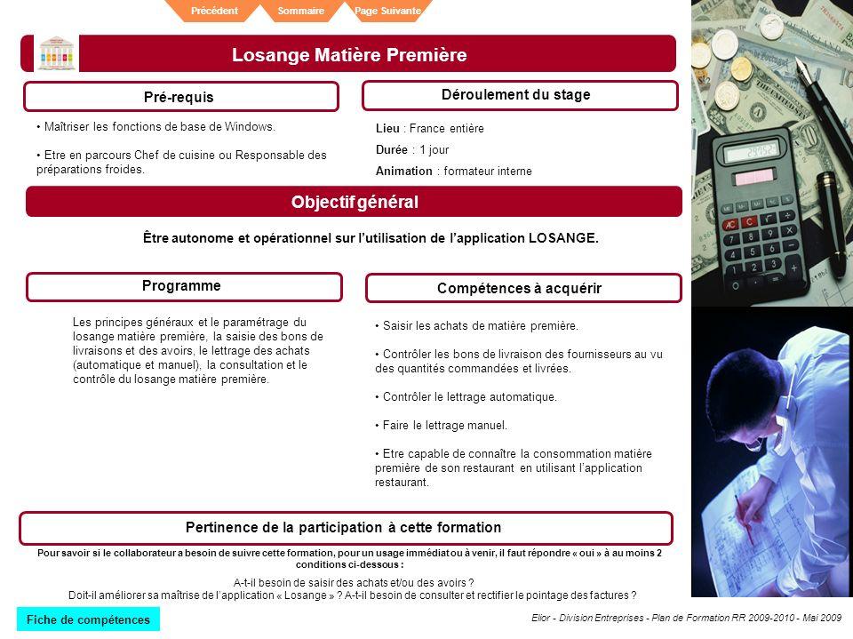 Elior - Division Entreprises - Plan de Formation RR 2009-2010 - Mai 2009 SommairePrécédentPage Suivante Losange Matière Première Pré-requis Déroulemen