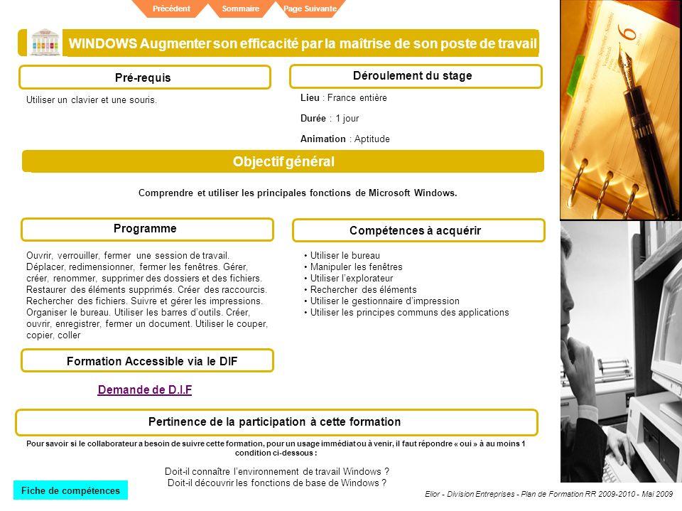 Elior - Division Entreprises - Plan de Formation RR 2009-2010 - Mai 2009 SommairePrécédentPage Suivante WINDOWS Augmenter son efficacité par la maîtri