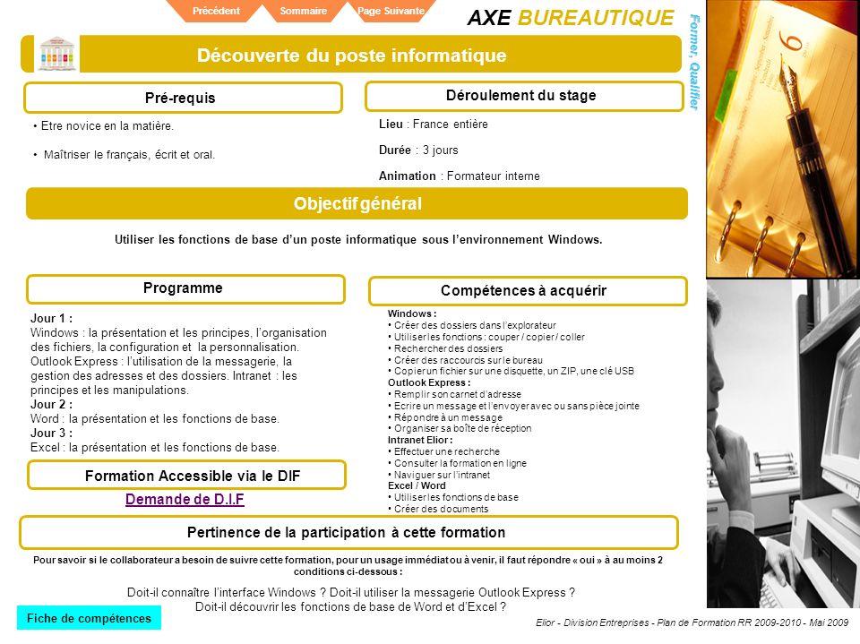 Elior - Division Entreprises - Plan de Formation RR 2009-2010 - Mai 2009 SommairePrécédentPage Suivante Découverte du poste informatique Pré-requis Dé