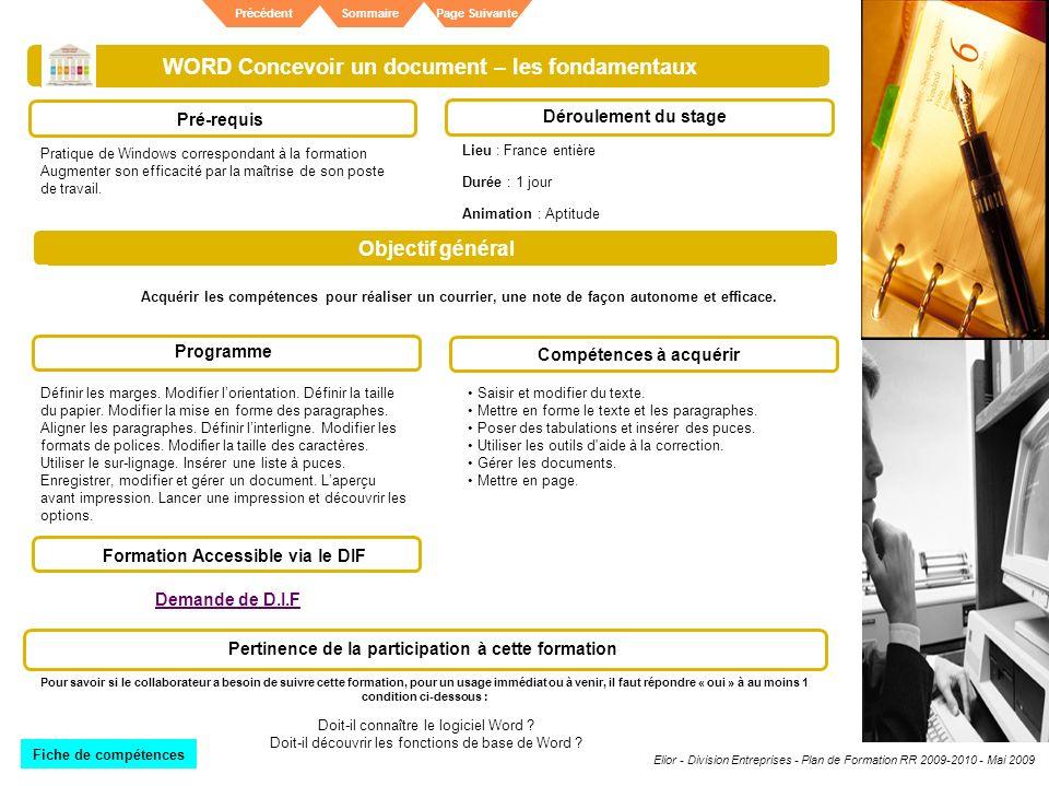 Elior - Division Entreprises - Plan de Formation RR 2009-2010 - Mai 2009 SommairePrécédentPage Suivante WORD Concevoir un document – les fondamentaux