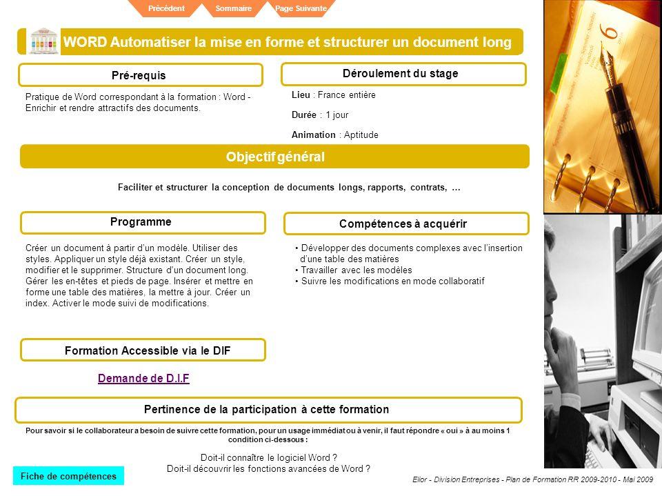 Elior - Division Entreprises - Plan de Formation RR 2009-2010 - Mai 2009 SommairePrécédentPage Suivante WORD Automatiser la mise en forme et structure