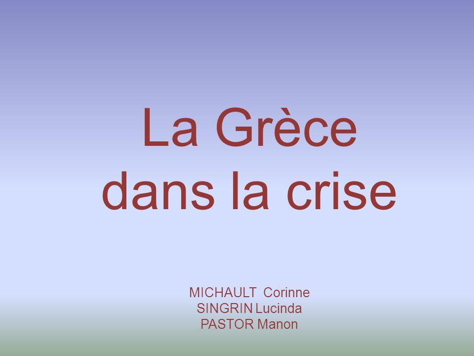 La Grèce dans la crise MICHAULT Corinne SINGRIN Lucinda PASTOR Manon