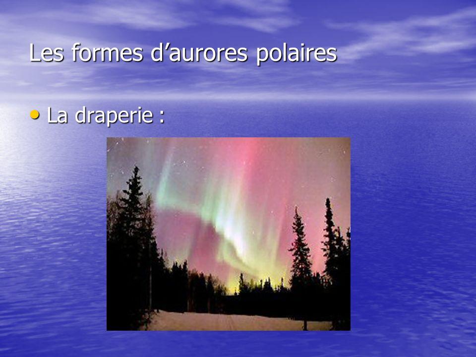Les formes daurores polaires La draperie : La draperie :