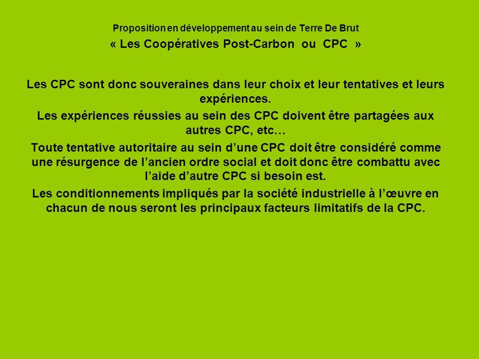 Proposition en développement au sein de Terre De Brut « Les Coopératives Post-Carbon ou CPC » Les CPC sont donc souveraines dans leur choix et leur te