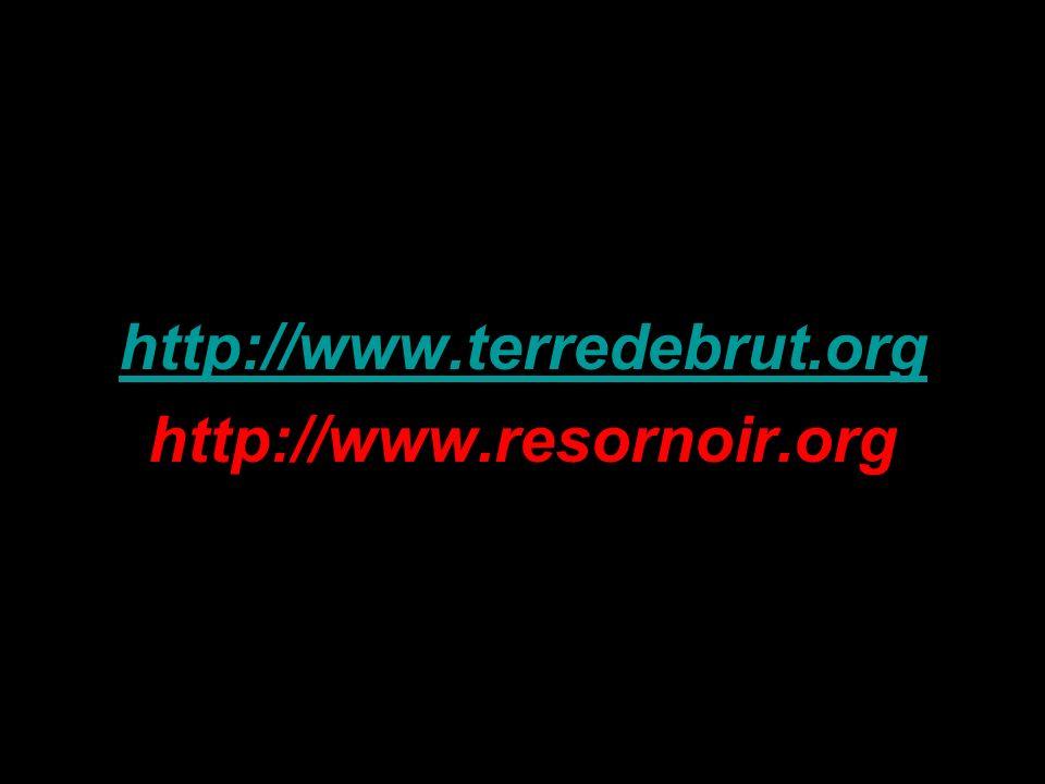 http://www.terredebrut.org http://www.resornoir.org