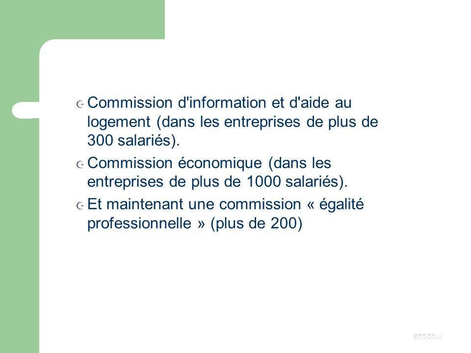 INSTANCES ISSUES DU C.E. l Création de commissions : ã Commission facultative chargée de l'étude des problèmes professionnels. ã Commissions obligatoi