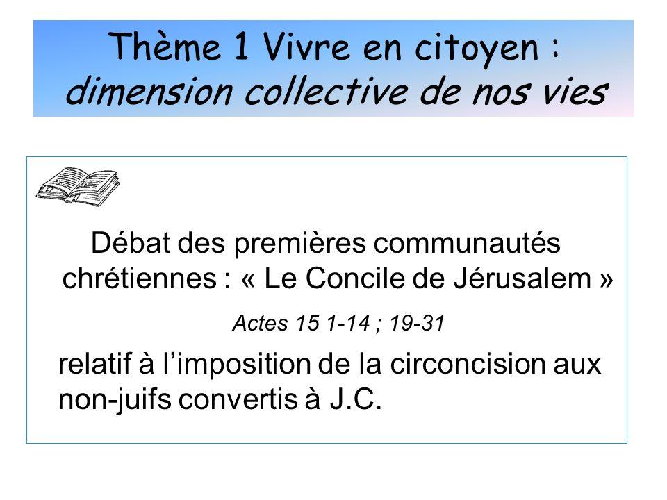 Débat des premières communautés chrétiennes : « Le Concile de Jérusalem » Actes 15 1-14 ; 19-31 relatif à limposition de la circoncision aux non-juifs