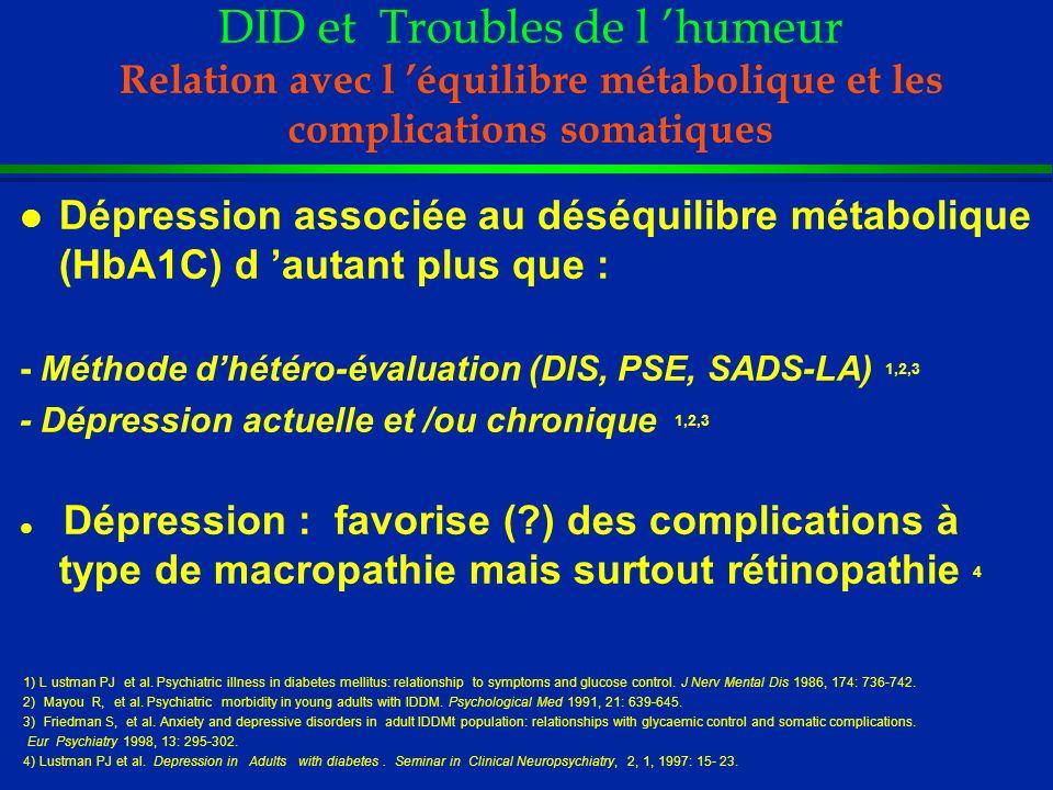 DID et Troubles de l humeur Relation avec l équilibre métabolique et les complications somatiques l Dépression associée au déséquilibre métabolique (H