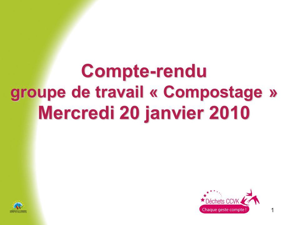 1 Compte-rendu groupe de travail « Compostage » Mercredi 20 janvier 2010