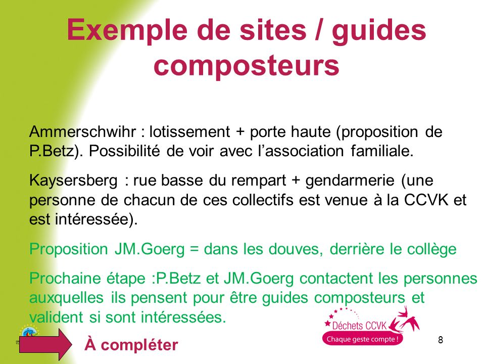 8 Exemple de sites / guides composteurs Ammerschwihr : lotissement + porte haute (proposition de P.Betz). Possibilité de voir avec lassociation famili