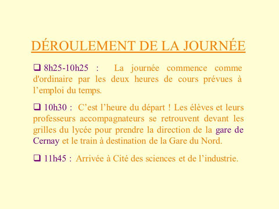 DÉROULEMENT DE LA JOURNÉE 8h25-10h25 : La journée commence comme d'ordinaire par les deux heures de cours prévues à lemploi du temps. 10h30 : Cest lhe