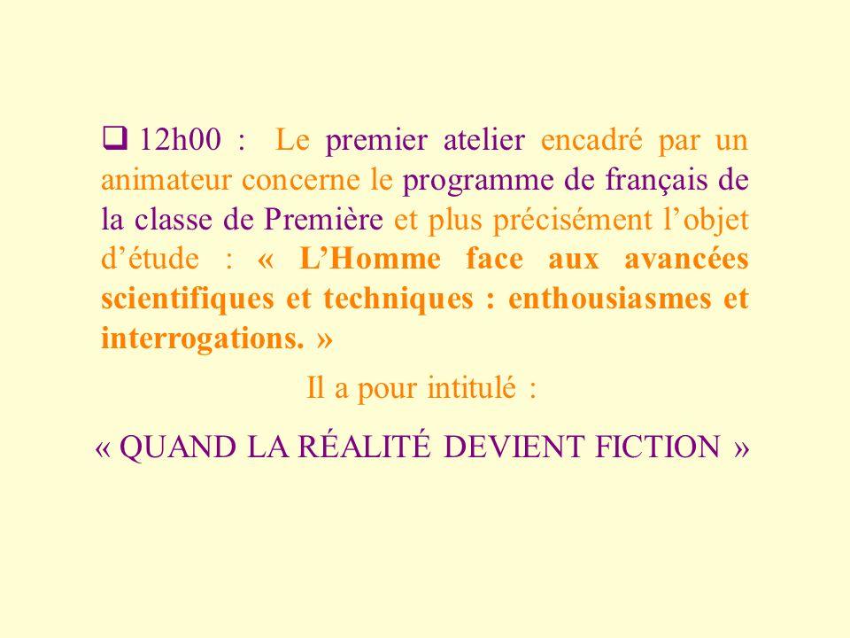 12h00 : Le premier atelier encadré par un animateur concerne le programme de français de la classe de Première et plus précisément lobjet détude : « L
