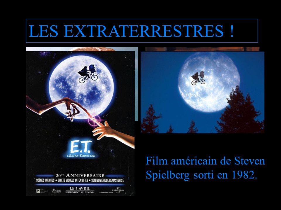 LES EXTRATERRESTRES ! Film américain de Steven Spielberg sorti en 1982.