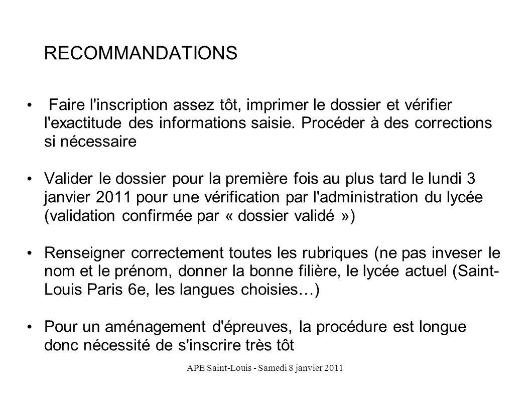 APE Saint-Louis - Samedi 8 janvier 2011 RECOMMANDATIONS Faire l'inscription assez tôt, imprimer le dossier et vérifier l'exactitude des informations s