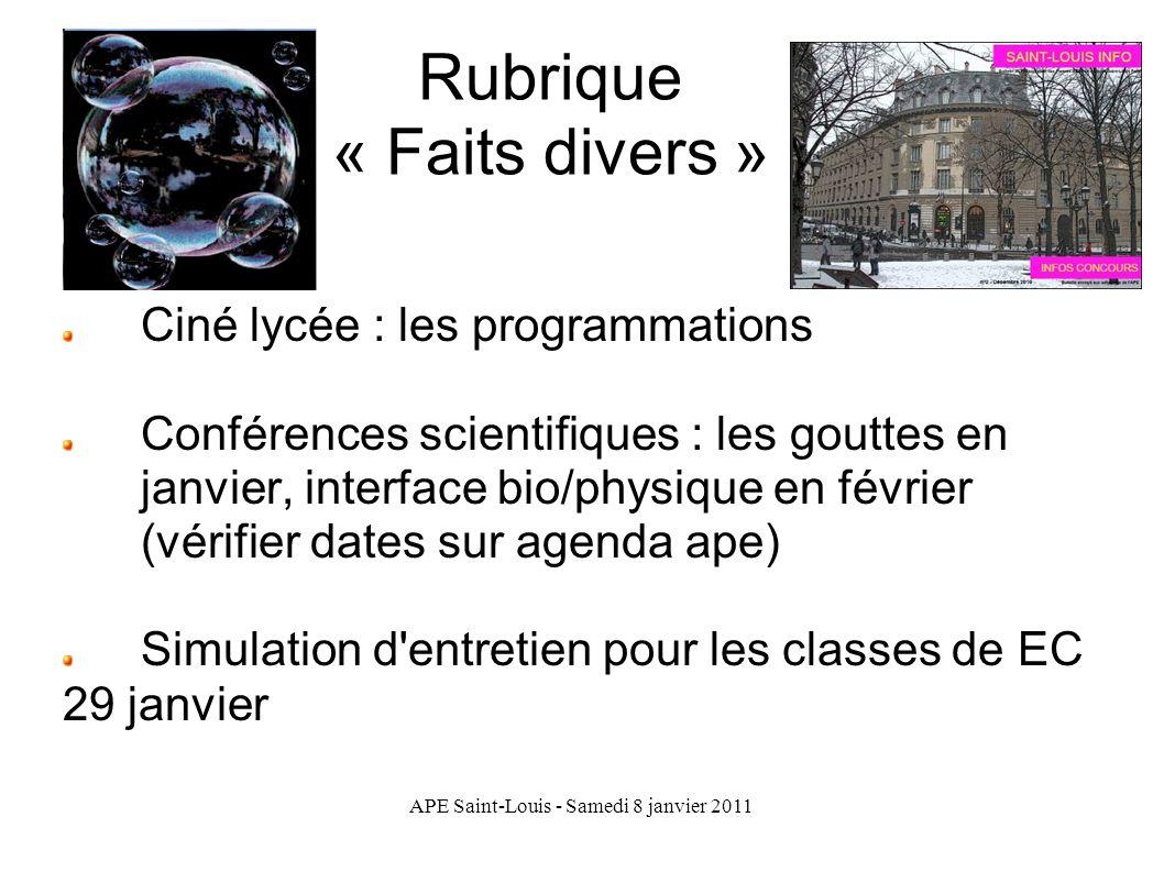 APE Saint-Louis - Samedi 8 janvier 2011 Rubrique « Faits divers » Ciné lycée : les programmations Conférences scientifiques : les gouttes en janvier,
