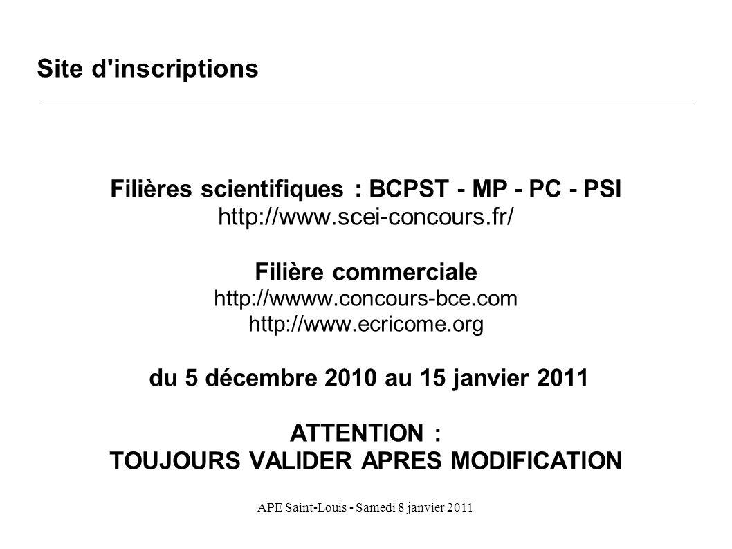 APE Saint-Louis - Samedi 8 janvier 2011 Filières scientifiques : BCPST - MP - PC - PSI http://www.scei-concours.fr/ Filière commerciale http://wwww.co