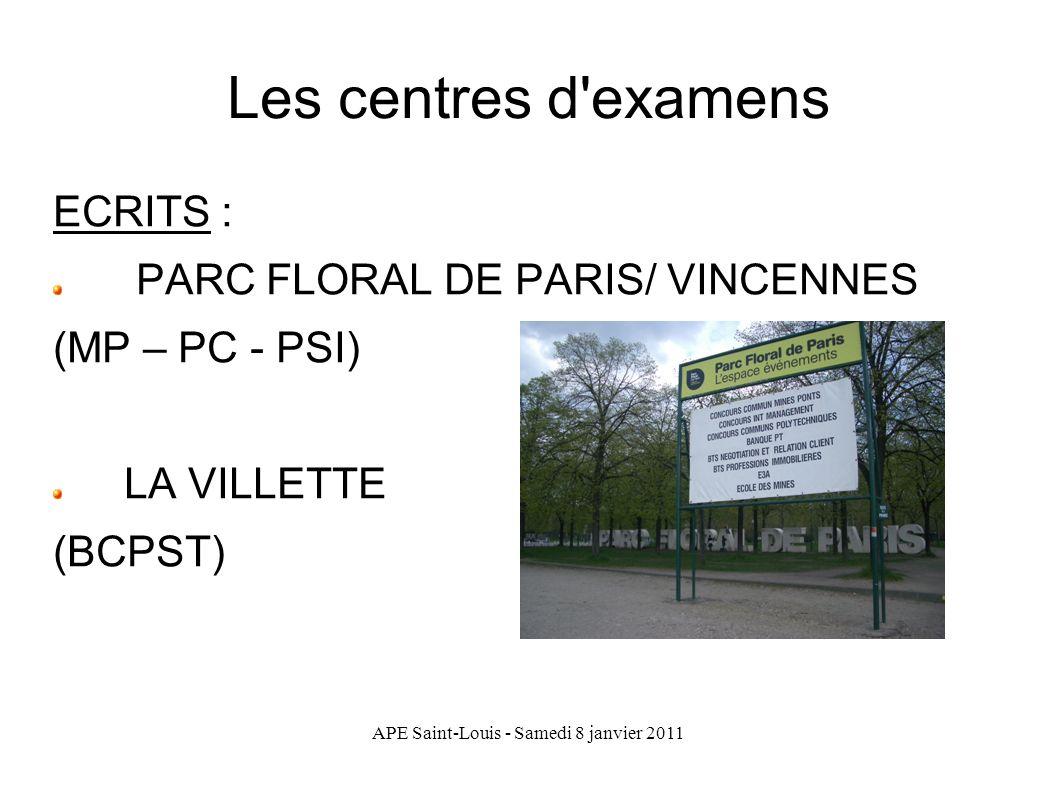 APE Saint-Louis - Samedi 8 janvier 2011 Les centres d'examens ECRITS : PARC FLORAL DE PARIS/ VINCENNES (MP – PC - PSI) LA VILLETTE (BCPST)