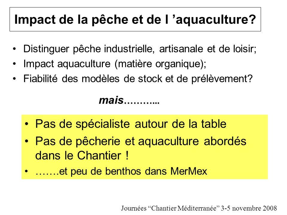 Impact de la pêche et de l aquaculture? Distinguer pêche industrielle, artisanale et de loisir; Impact aquaculture (matière organique); Fiabilité des
