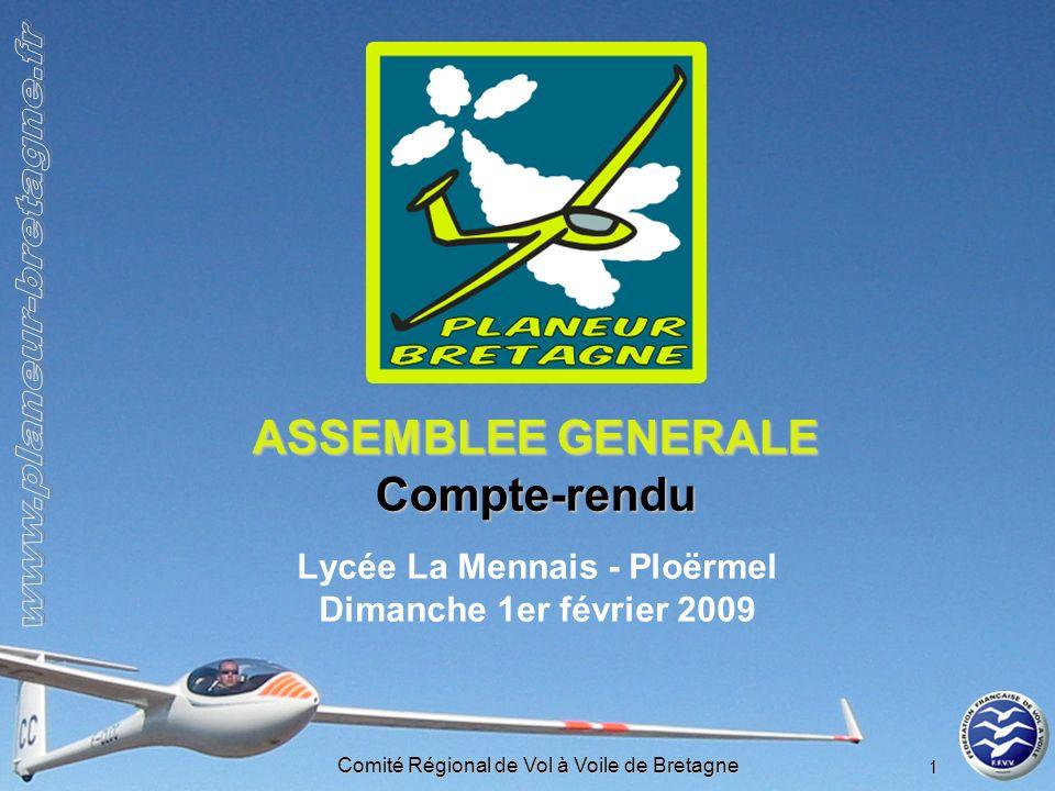 Comité Régional de Vol à Voile de Bretagne 1 ASSEMBLEE GENERALE Compte-rendu Lycée La Mennais - Ploërmel Dimanche 1er février 2009