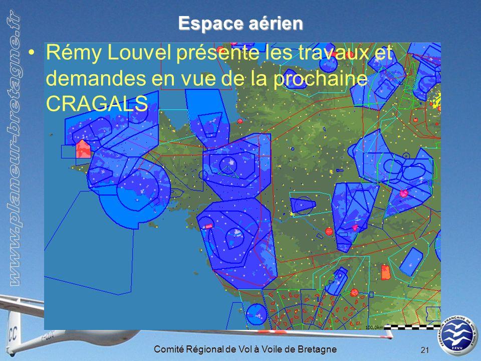 Comité Régional de Vol à Voile de Bretagne 21 Espace aérien Rémy Louvel présente les travaux et demandes en vue de la prochaine CRAGALS