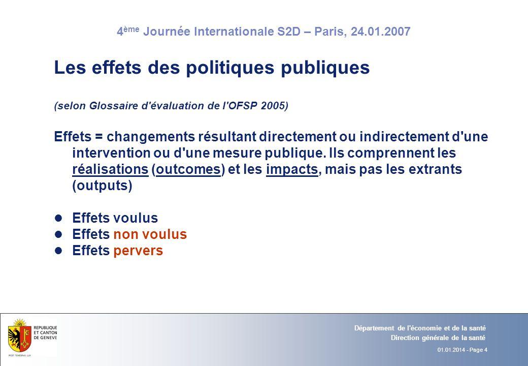 4 ème Journée Internationale S2D – Paris, 24.01.2007 06.12.2006 - Page 01.01.2014 - Page 5 Direction générale de la santé Département de l économie et de la santé Lévaluation dimpact sur la santé (EIS) l Définition (selon le Consensus de Göteborg) Combinaison de procédures, de méthodes et doutils par lesquels une politique, un programme ou un projet peut être évalué selon ses effets potentiels sur la santé de la population (positifs ou négatifs, directs ou indirects) et la distribution de ces effets au sein de la population l LEIS sert : comme outil daide à la décision (possibilité de minimiser les impacts négatifs et de renforcer les effets positifs sur la santé avant que le processus décisionnel ne soit terminé), à la meilleure information des décideurs et planificateurs à améliorer la transparence du processus décisionnel vis-à-vis du public
