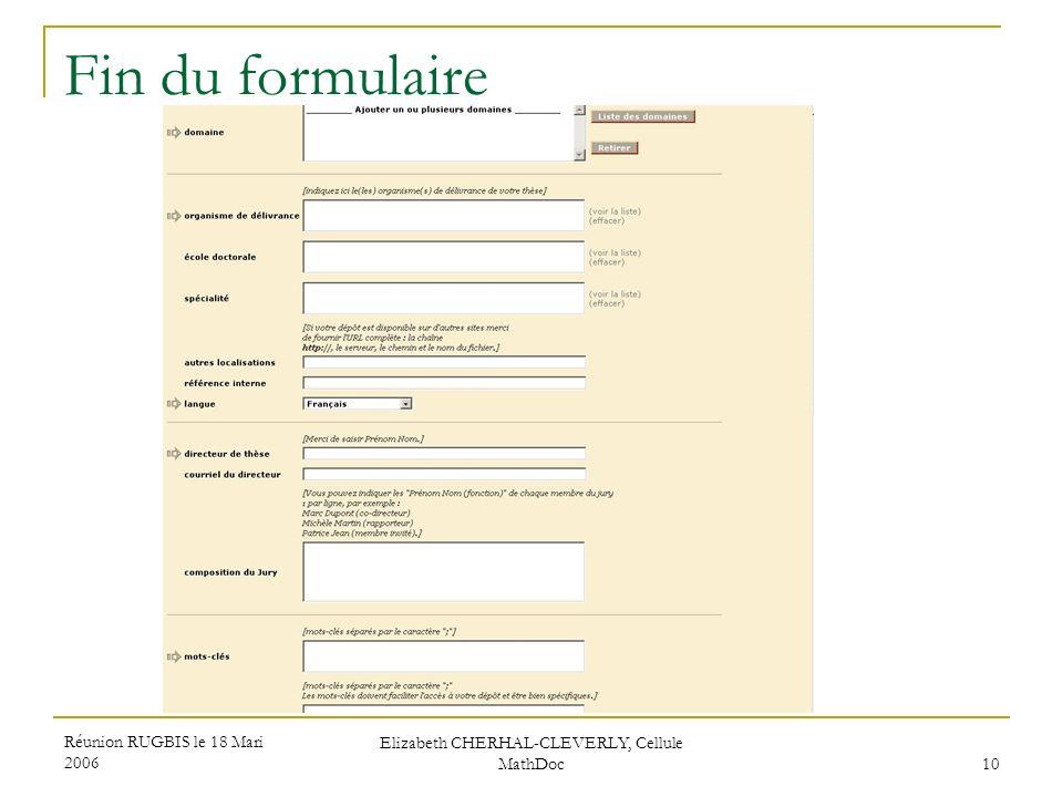 Réunion RUGBIS le 18 Mari 2006 Elizabeth CHERHAL-CLEVERLY, Cellule MathDoc 10 Fin du formulaire