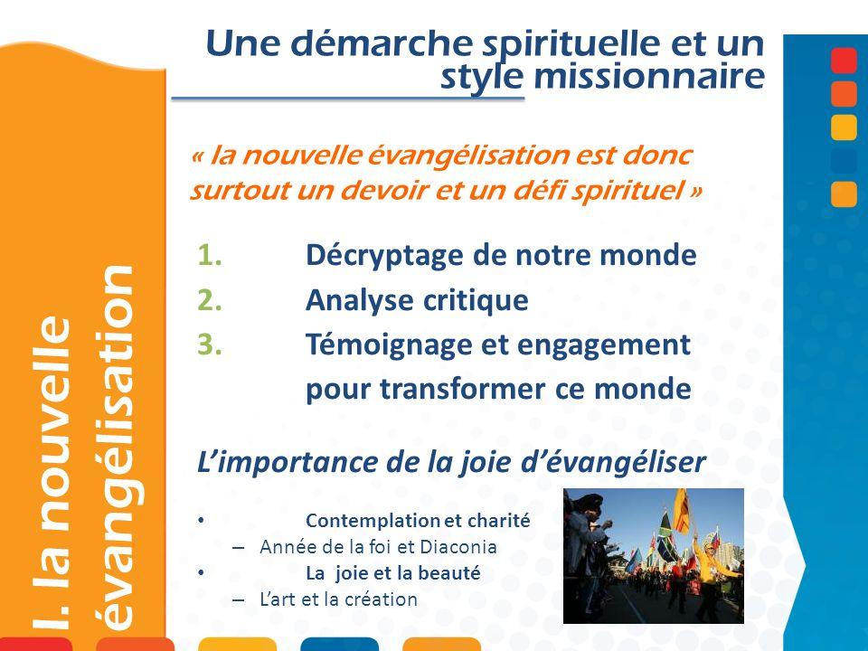 « la nouvelle évangélisation est donc surtout un devoir et un défi spirituel » Une démarche spirituelle et un style missionnaire 1.Décryptage de notre