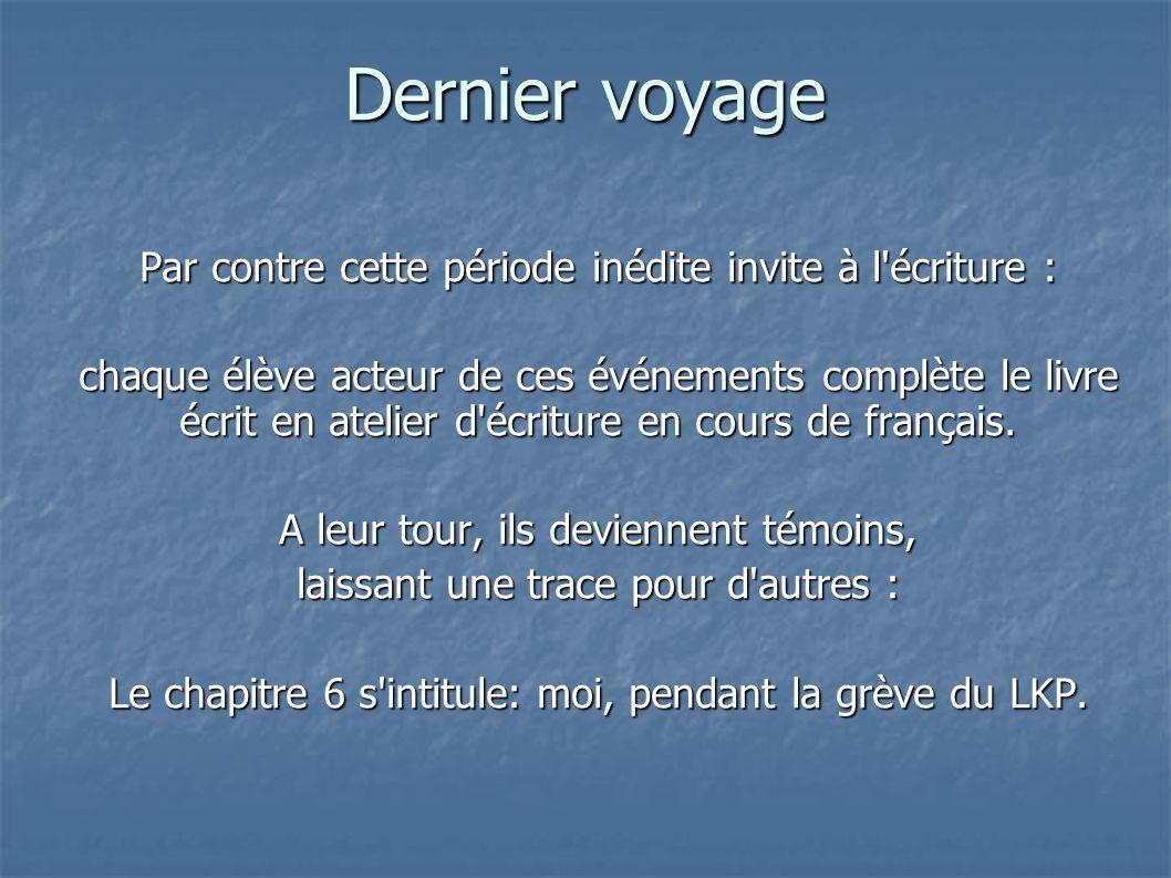 Dernier voyage Par contre cette période inédite invite à l écriture : chaque élève acteur de ces événements complète le livre écrit en atelier d écriture en cours de français.