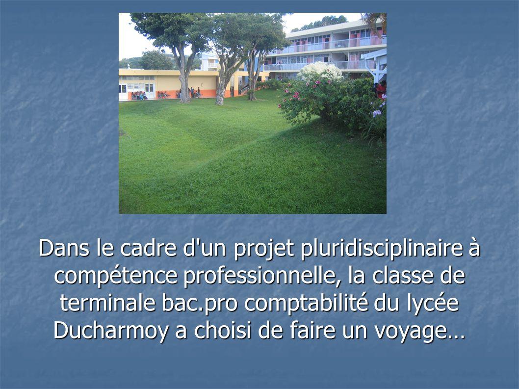 Dans le cadre d un projet pluridisciplinaire à compétence professionnelle, la classe de terminale bac.pro comptabilité du lycée Ducharmoy a choisi de faire un voyage…