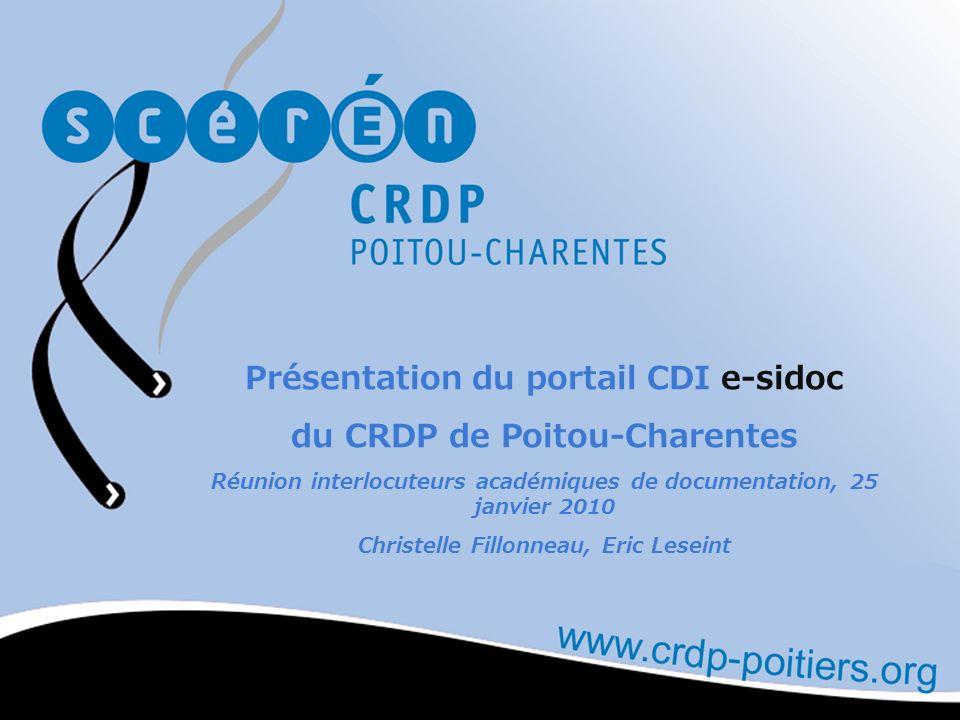 Les choix du CRDP de Poitou-Charentes –Garder BCDI comme logiciel de gestion du fonds du CDI –Garder BCDI au sein de l établissement –Limpossibilité dhéberger BCDI au niveau national –La différence de structure, en terme de bases de données entre BCDI et e-sidoc Transfert partiel entre les différents BCDI détablissements et le portail e-sidoc Aspects techniques