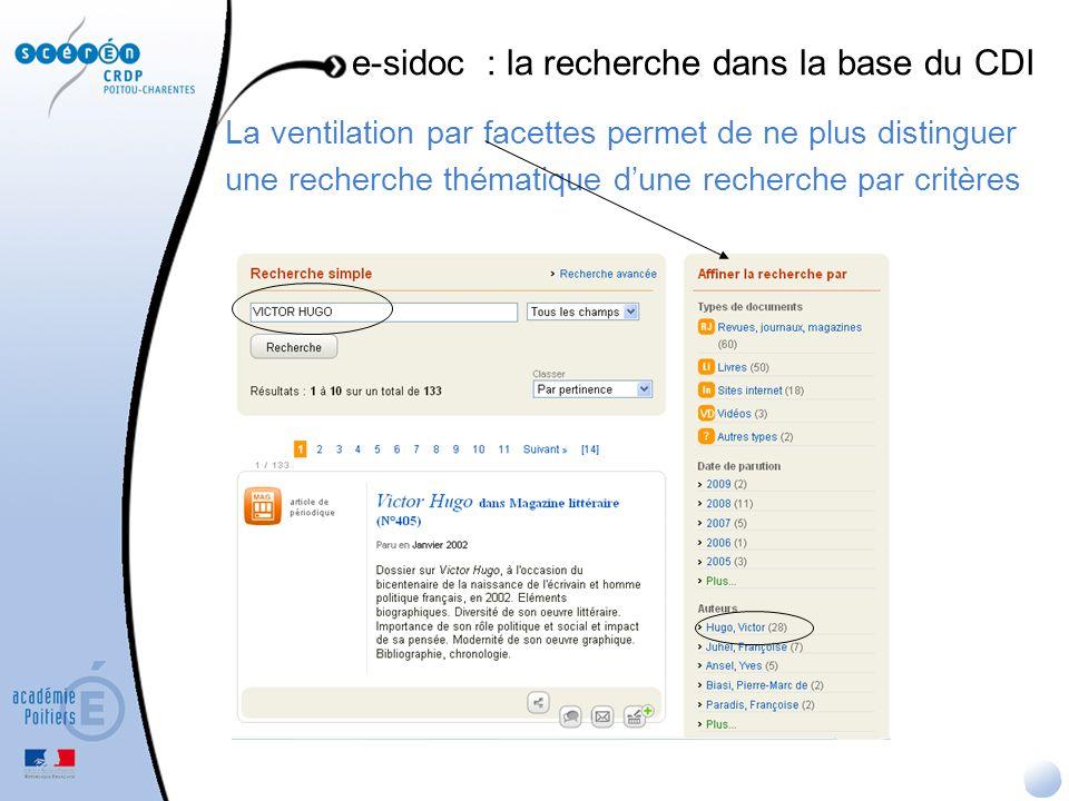 La ventilation par facettes permet de ne plus distinguer une recherche thématique dune recherche par critères e-sidoc : la recherche dans la base du C