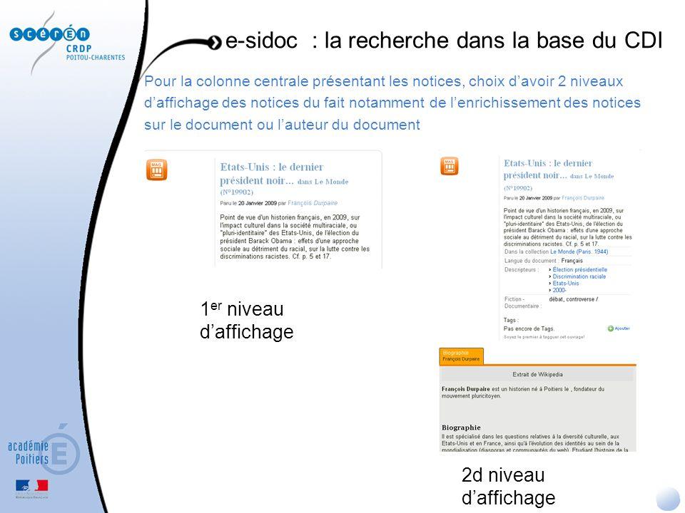 Pour la colonne centrale présentant les notices, choix davoir 2 niveaux daffichage des notices du fait notamment de lenrichissement des notices sur le
