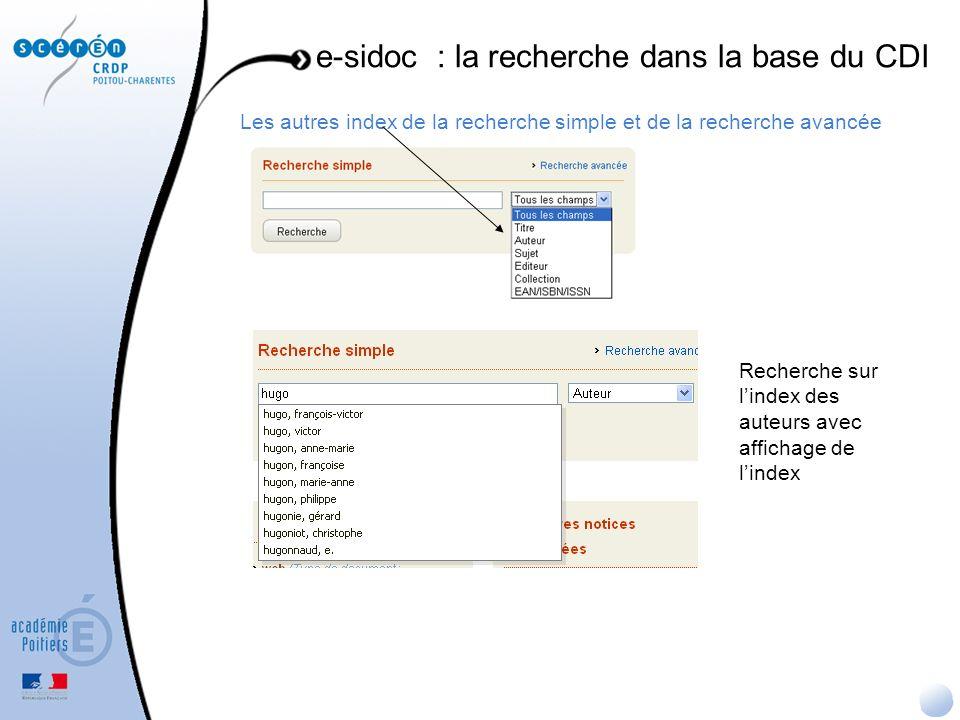 Les autres index de la recherche simple et de la recherche avancée e-sidoc : la recherche dans la base du CDI Recherche sur lindex des auteurs avec af