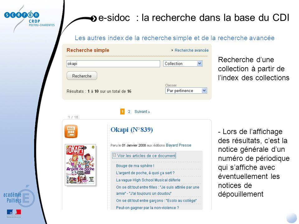 Les autres index de la recherche simple et de la recherche avancée e-sidoc : la recherche dans la base du CDI Recherche dune collection à partir de li