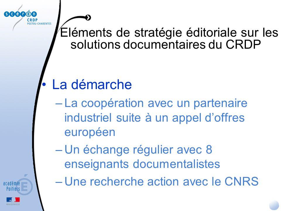 La démarche –La coopération avec un partenaire industriel suite à un appel doffres européen –Un échange régulier avec 8 enseignants documentalistes –U